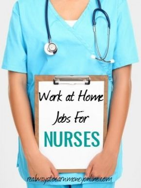 Work From Home Jobs For Nurses Work From Home Jobs Nursing Jobs