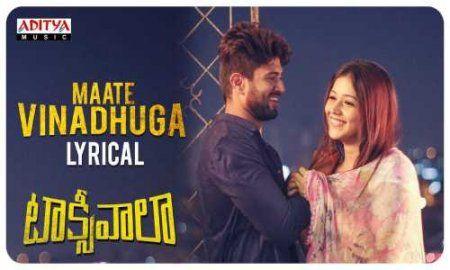 Maatevinadhuga Taxiwala Vijaydeverakonda New Movie Song Lyrics New Movie Song Songs Song Lyrics And Chords