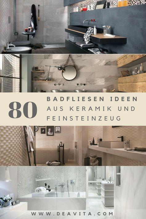 80 Badfliesen Ideen Designs Aus Keramik Und Feinsteinzeug