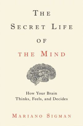 Télécharger ce livre The Secret Life of the Mind: How Your Brain Thinks, Feels, and Decides (English Edition) spécialement en ligne aujou. Book Club Books, Good Books, Books To Read, My Books, Free Books, Reading Lists, Book Lists, Affirmations, Mind Reading Tricks