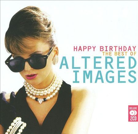 Altered Images Altered Images Clare Grogan Happy Birthday