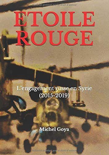 Telecharger Pdf Etoile Rouge L Engagement Russe En Syrie 2015 2019 Pdf Livre En Ligne Telecharger Pdf A Etoile Rouge Livres En Ligne Livres A Lire