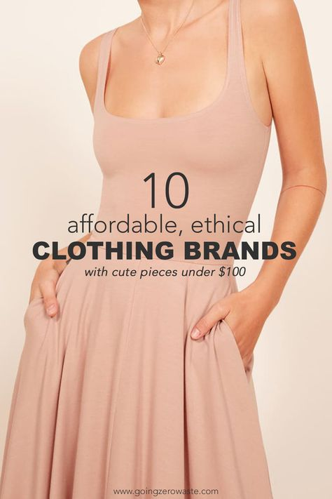 10 affordable, ethical clothing brands that have cute pieces under $100 from www.goingzerowaste.com #ethicalfashion #sustainablefashion #ecofriendly #zerowaste