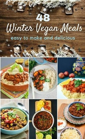 48 Easy Winter Vegan Meals Every Recipe You Need To See You
