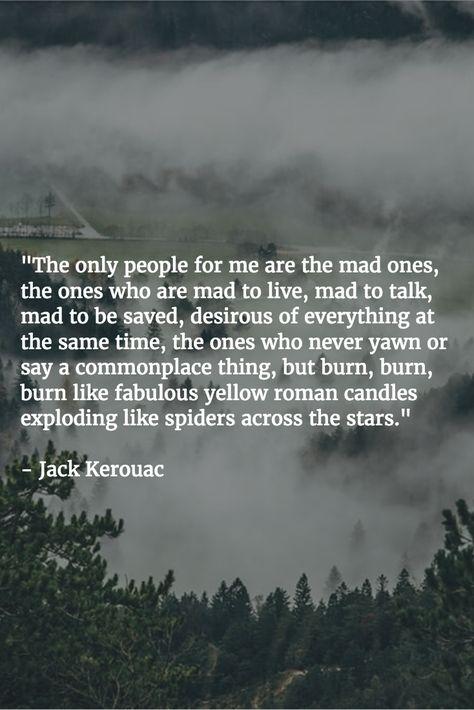 Top quotes by Jack Kerouac-https://s-media-cache-ak0.pinimg.com/474x/56/bc/53/56bc53c6021b17209533b6049ad26085.jpg