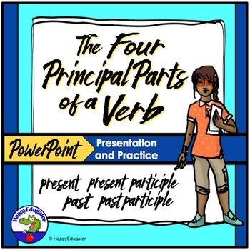 Four Principal Parts Of Verbs Powerpoint Introduces The Four Principal Parts Of Verbs Including The Pre Verbs Powerpoint Sentence Correction Subject And Verb Principal parts of verbs worksheets