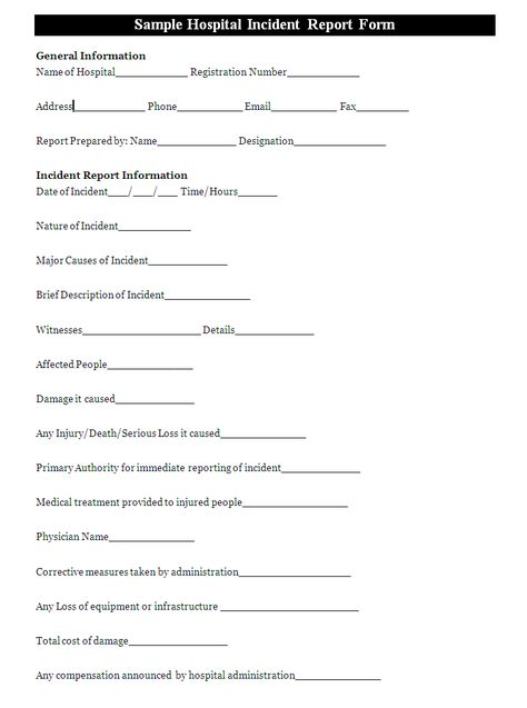 A hospital incident report form is usually prepared to report an - incident report sample