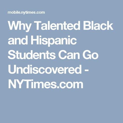 Why Talented Black And Hispanic >> Why Gifted Latinos Are Often Overlooked And Underserved Recent