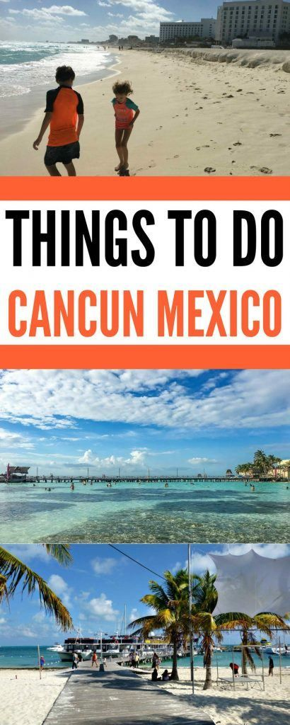 Best Things To Do In Cancun Mexico Cancun Trip Mexico Vacation Cancun Mexico