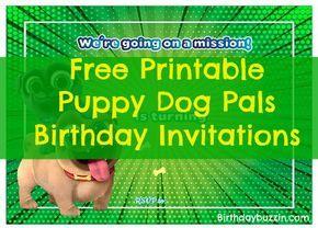 Free Printable Puppy Dog Pals Birthday Invitations Birthday Buzzin Dog Birthday Invitations Puppy Birthday Parties Birthday Party Invitations Free