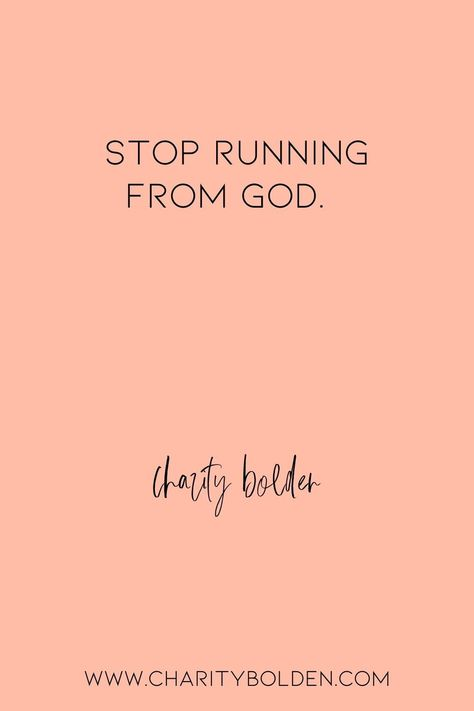 Are you running from God? Have you stopped to ask yourself why? Click for more at www.charitybolden.com for topics like: joy, waiting, prayer, spiritual formation, growth, God, identity and soul care.#spiritualjourney #spiritualgrowthquotes #journeyquote #waitingquotes #godishealer #griefquotes #griefjourney #godsvoice #hopequote #godquote #godslove #healingspace #listenforgod #bestillandknow #godsvoice #bestill #vulnerabilityquote #stillnessquotes #mentalhealth #quietyourlife #slowdownquote