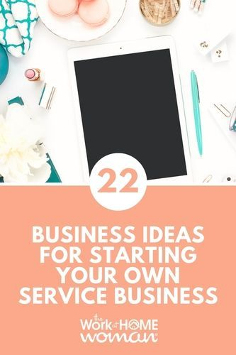If You Like The Idea Of Starting Your Own Business But You Re Not Sure About Selling Products C Own Business Ideas Services Business Successful Home Business
