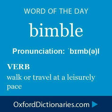 Bimble: walk at a leisurely pace