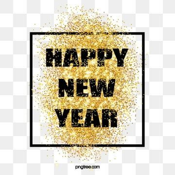 Happy New Year Shines Sparkling Gold Glitter Border Golden Powder Sparkling Crystal Png Transparent Clipart Image And Psd File For Free Download Gold Glitter Background Happy New Year Happy New Year