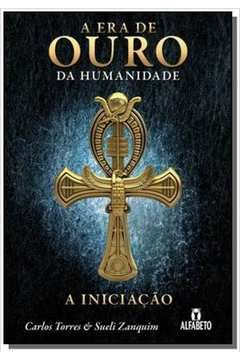 Era De Ouro Da Humanidade A A Iniciacao Wtr Livros Estante