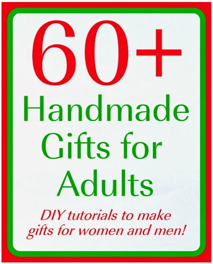 Full tutorials for over 60 great handmade gifts for adults! via momendeavors.com