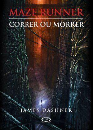 Maze Runner Correr Ou Morrer Maze Runner James Dashner E