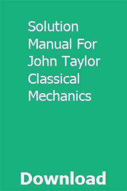 Solution Manual For John Taylor Classical Mechanics