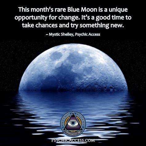 This month's rare Blue Moon is a unique opportunity for change. It's a good time to take chances and try something new. ~ Mystic Shelley, PsychicAccess.com #bluemoon #fullmoon #mooncycles #moonphases #moonmetaphysics #moonmagic #moonmanifesting #raremoon #strangemoon #unusualmoon #moonastrology #moonhoroscope #moonchange #takeachance #opportunityforchange #moontransformation #spiritualmoon #moonmeaning #moonenergy #mooninfluence #trysomethingnew #moonrenewal #renewal #octobermoon #reinvention