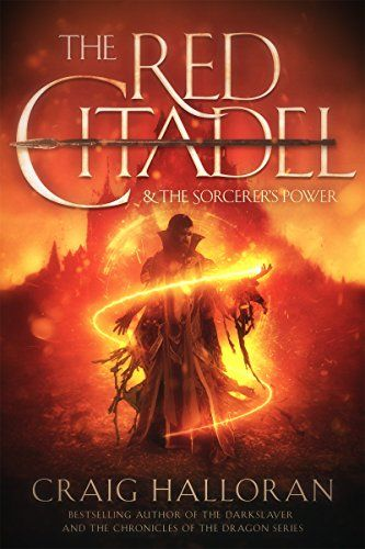 The Red Citadel And The Sorcerer S Power By Craig Halloran Fantasy Adventure Fantasy Book Covers Sword And Sorcery