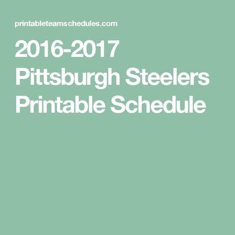 2016-2017 Pittsburgh Steelers Printable Schedule
