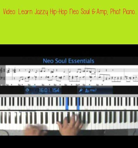 Learn Jazzy Hip Hop Neo Soul Phat Piano Chords And Lessonslearn