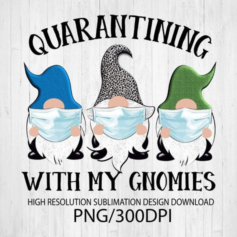 Quarantining with my Gnomies Sublimation design transparent Christmas Rock, Christmas Gnome, Christmas Crafts, Applique Templates, Vinyl Projects, Clipart, Coloring Pages, Artwork, Cricut