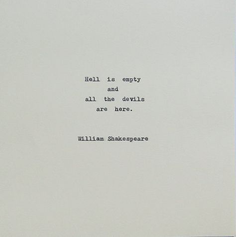 Shakespeare Devils & Hell Quote Typed on Typewriter. #quotes #quotestoliveby #quotesoftheday quotes | quotes inspirational | quotes motivational | quotes deep | quotes to live by | quotes positive | quotes about strength | quotes life