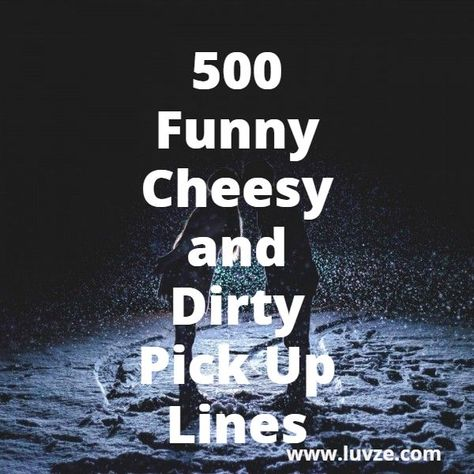 ad825894 33 Hilarious Cheesy Pick-Up Lines   Good ideas   Pick up lines cheesy, Pick  up lines, Flirting quotes for him