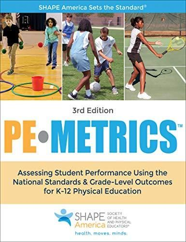 PE Metrics: Assessing Student Performance Using the National Standards & Grade-Level Outcomes for K-12 Physical Education (SHAPE America set the Standard) - Default
