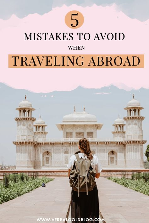 5 Mistakes To Avoid When Traveling Abroad