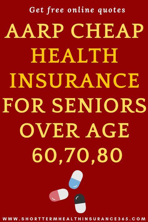 Cheap Health Insurance >> Aarp Cheap Healthinsurance For Seniors Over Age 60 70 80