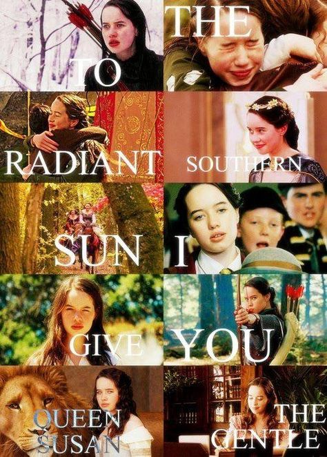 """""""to the radiant southern sun, I give you Queen Susan the Gentle."""""""
