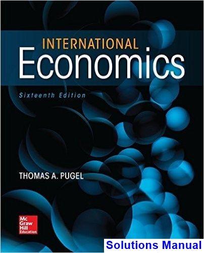International Economics 16th Edition Thomas Pugel Solutions Manual