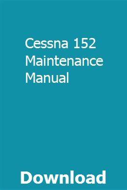 Cessna 152 Maintenance Manual | tricedfurrea