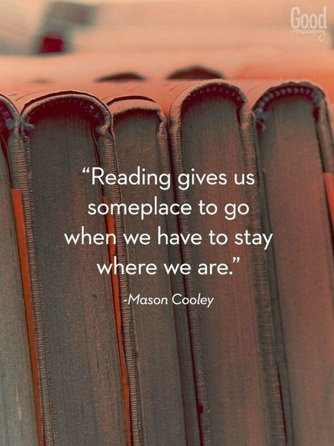 """""""Reading gives us someplace to go when we have to stay where we are. #ThinkBIGSundayWithMarsha"""""""