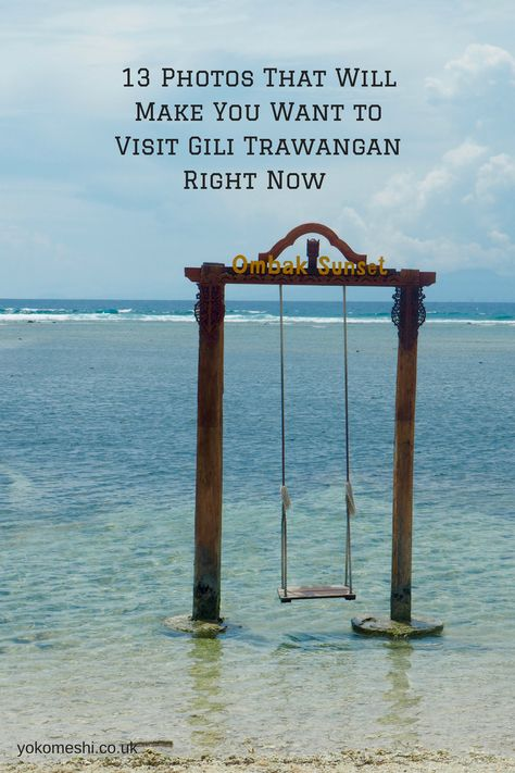 13 Photos That Will Make You Want to Visit Gili Trawangan Right Now | Yoko Meshi  Lombok, Indonesia  www.yokomeshi.co.uk