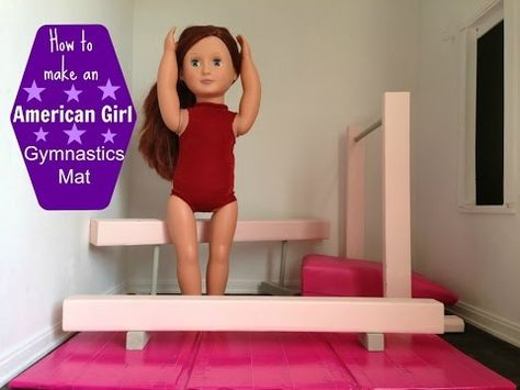 How to make a Gymnastics Mat for your American Girl Doll - YouTube {there is a whole series on how to make everything in the pic}
