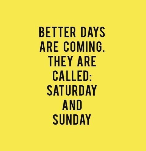 Rough Week Don T Worry The End Is Near Its Friday Quotes Weekend Quotes Happy Weekend Quotes