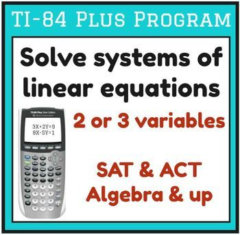 This Is A Program For The Ti 83 Plus And Ti 84 Plus In Order To Use It You Must Have One Of These Calculat Linear Equations Algebra Resources Math Calculator