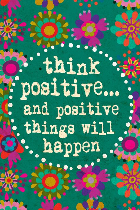 Think positive today and see how it goes!  : )