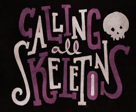Calling All Skeletons
