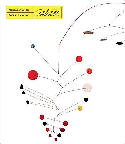 Epub Free Radical Inventor A Retrospective Of Alexander Calder Pdf Download Free Epub Mobi Ebooks Alexander Calder Calder Inventor