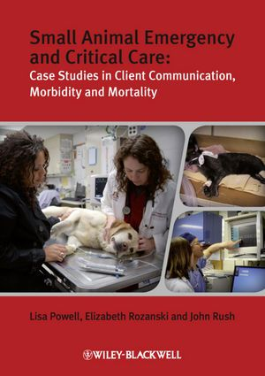 Bestseller Small Animal Emergency And Critical Care Case Studies In Client Communication Morbidity And Mortality Critical Care Small Pets Case Study