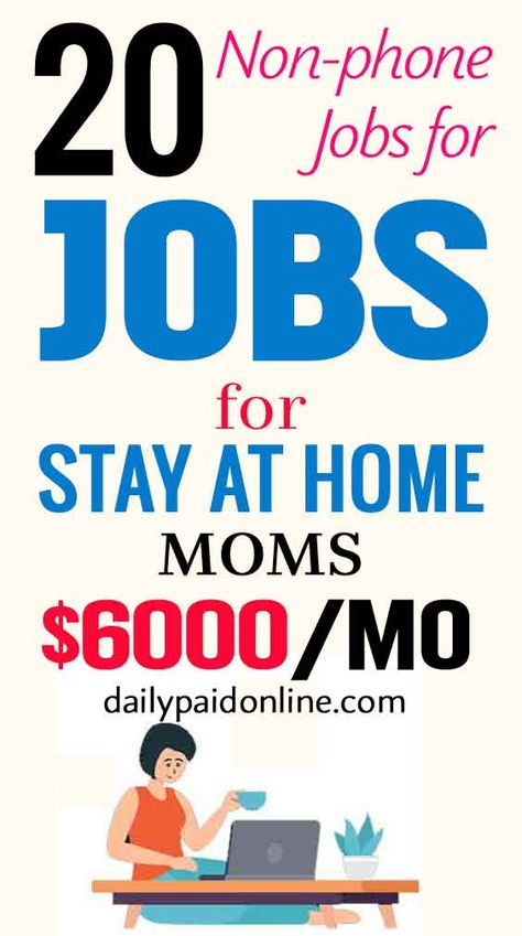 20 Non Phone Jobs For Stay At Home Moms That Makes $6000/mo Work From Home Legitimate Part Time Job