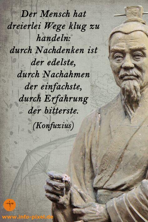 Der Mensch hat dreierlei Wege klug zu handeln. Nachdenken ist der edelste, Nachahmen der einfachste und Erfahrung der bitterste. Nachdenkliche Zitate von Konfuzius dem chinesischen Philosophen. Kostenloser Persönlichkeits Test durch Klick auf den Pin! #konfuziuszitate #lebensweisheitenkonfuzius #persönlichkeitsentwicklung #persönlichkeitstest #nachdenken #spiritualität #gelassenheit #zufriedenheit #achtsamkeit #achtsameslebenlernen #jürgenhöller #tonyrobbins