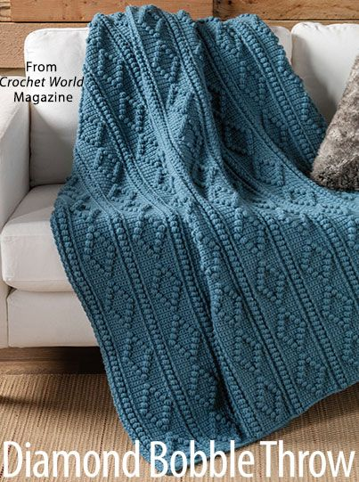 Diamond Bobble Throw from the February 2017 issue of Crochet World Magazine. Order a digital copy here: https://www.anniescatalog.com/detail.html?prod_id=134885