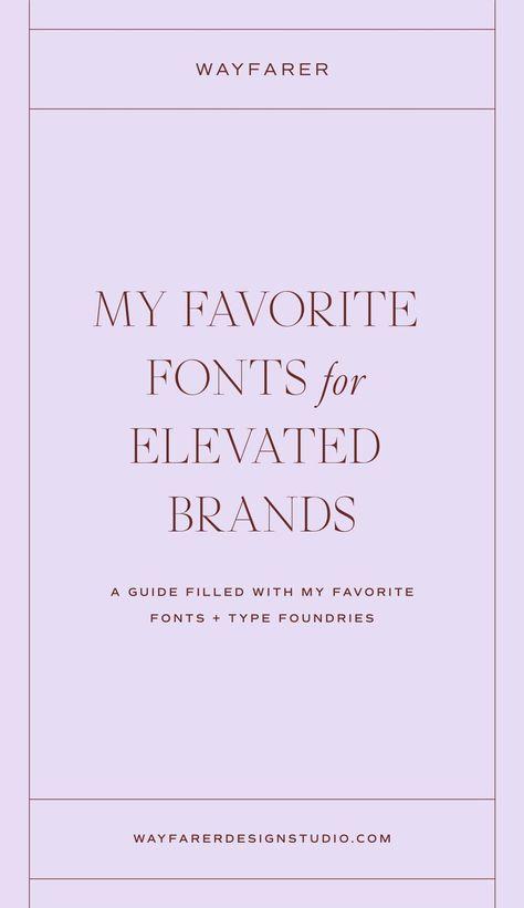 Favorite Fonts for Elevated Brands - Wayfarer Design Studio
