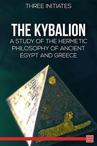 Pin By Universal Laws On The Kybalion Book Show Books Philosophy