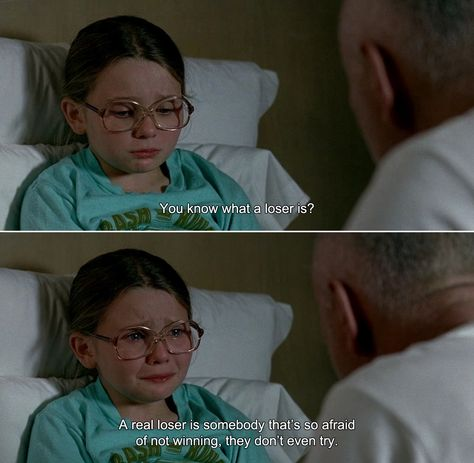 ― Little Miss Sunshine (2006) Edwin: You know what a loser is? A real loser is somebody that's so afraid of not winning, they don't even try.